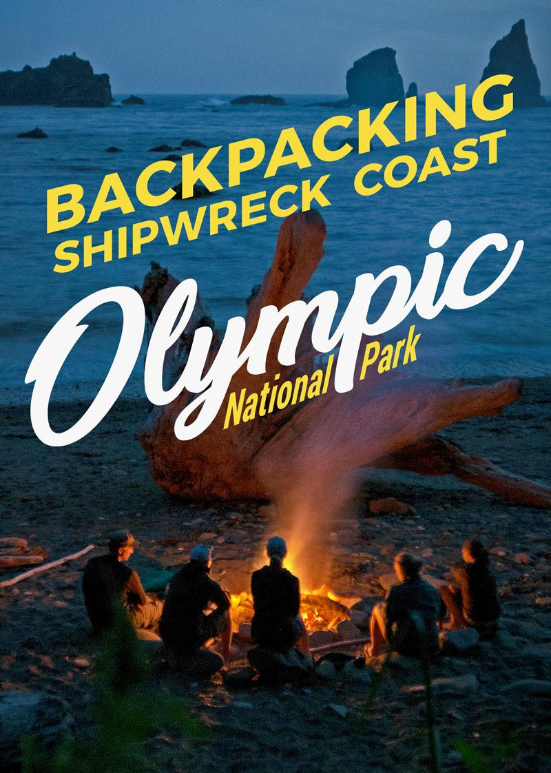 complete guide backpacking Olympic National Park Shipwreck Coast